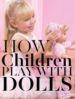 How children play with dolls